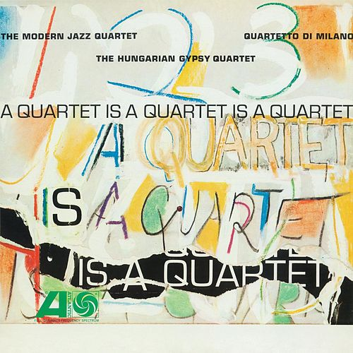 A Quartet Is A Quartet Is A Quartet de Modern Jazz Quartet