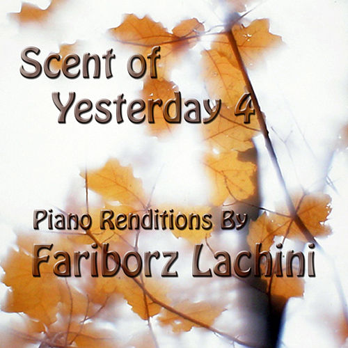 Scent of Yesterday 4 by Fariborz Lachini