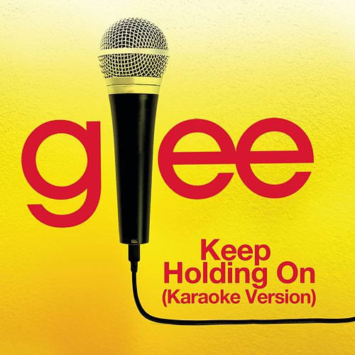 Keep Holding On (Karaoke - Glee Cast Version) de Glee Cast