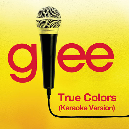 True Colors (Karaoke - Glee Cast Version) de Glee Cast