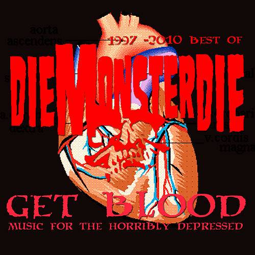 Get Blood:  Music For The Horribly Depressed by Die Monster Die