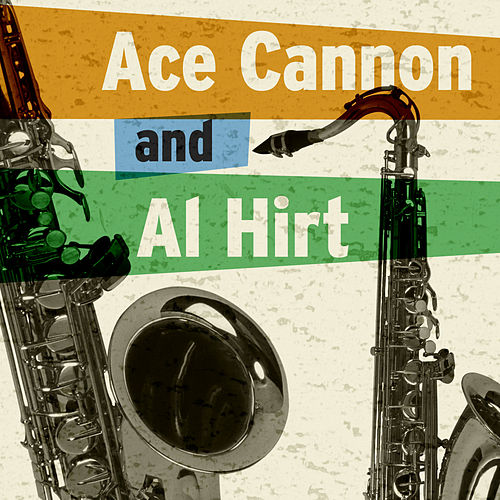 Ace Cannon & Al Hirt de Ace Cannon