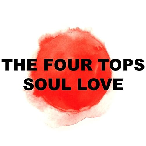 Soul Love de The Four Tops