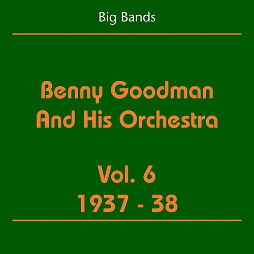 Big Bands - Benny Goodman And His Orchestra, Vol. 6 (1937-38) von Benny Goodman
