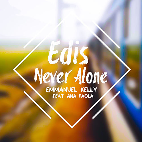 EDIS Never Alone by Emmanuel Kelly