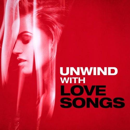 Unwind with Love Songs de Various Artists