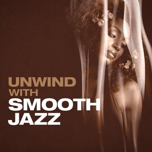 Unwind with Smooth Jazz de Various Artists