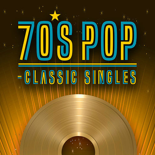 70's Pop - Classic Singles von Various Artists