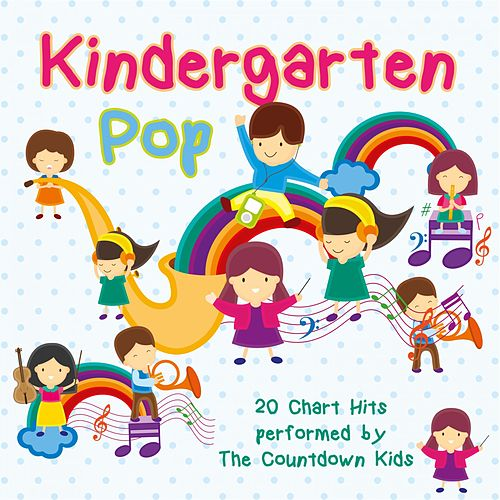Kindergarten Pop - 20 Chart Hits Performed by the Countdown von Various Artists