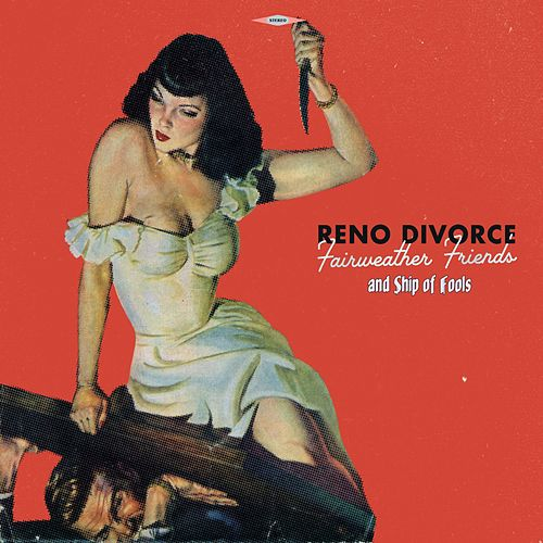 Fairweather Friends and Ship of Fools de Reno Divorce
