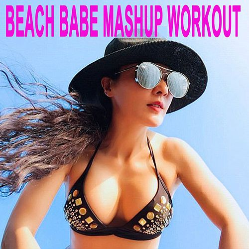 Beach Babe Mashup Workout (Hiit, Booty, Abs & Arms) (The Best Music for Aerobics, Pumpin' Cardio Power, Plyo, Exercise, Steps, Barré, Curves, Sculpting, Abs, Butt, Lean, Twerk, Slim Down Fitness Workout) de The Allstars