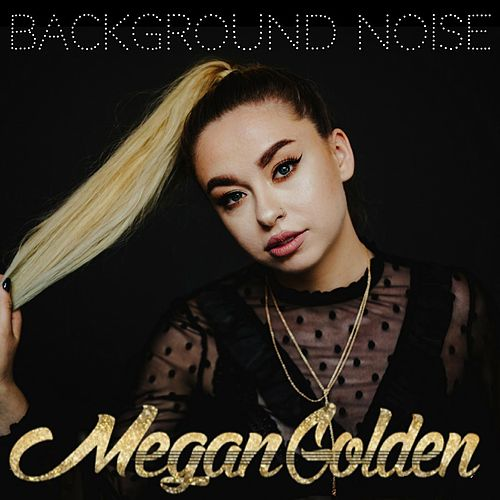 Background Noise by Megan Golden