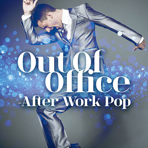 Out Of Office - After Work Pop by Various Artists