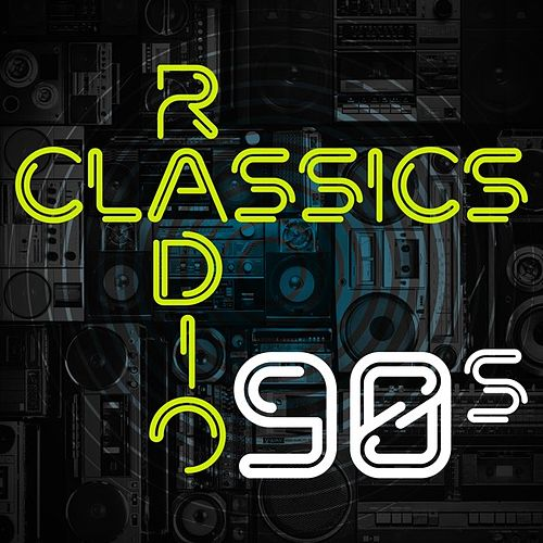 Radio Classics 90s by Various Artists