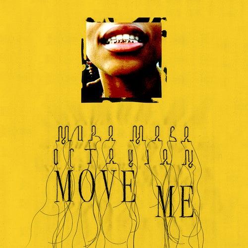 Move Me (feat. Octavian) by Mura Masa