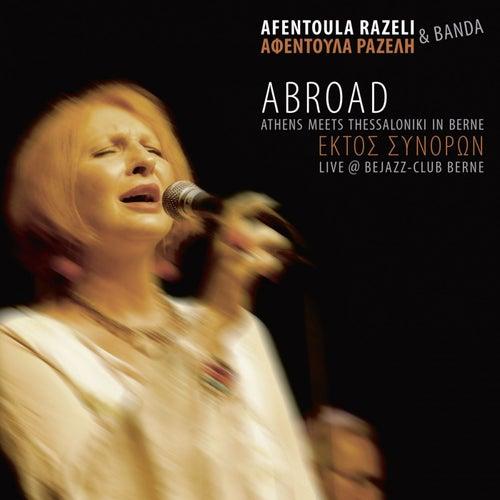 Abroad - Athens meets Thessaloniki in Berne (Live @ Bejazz-Club Berne) by Afentoula Razeli (Αφεντούλα Ραζέλη)