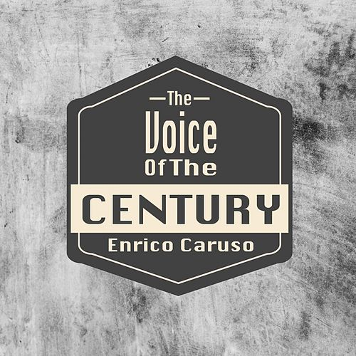 The Voice Of The Century / Enrico Caruso de Enrico Caruso