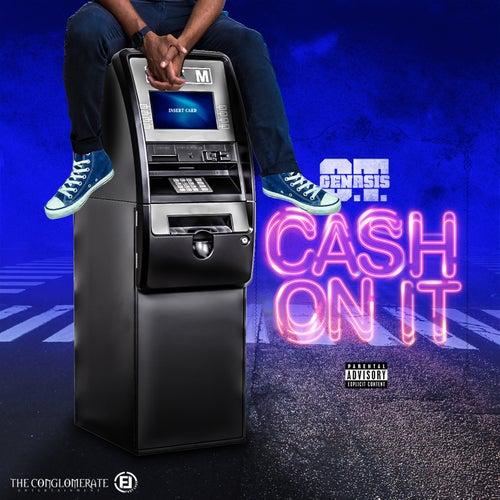 Cash On It de O.T. Genasis