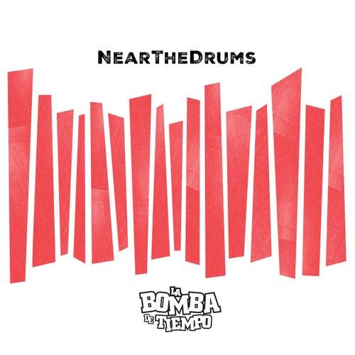 Near The Drums de La Bomba De Tiempo