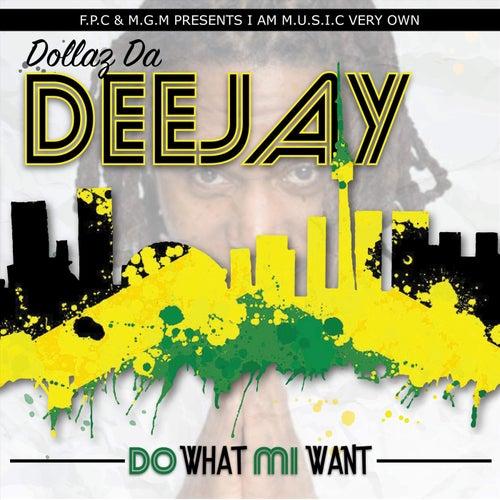 Do What Mi Want de Dollaz Da Deejay