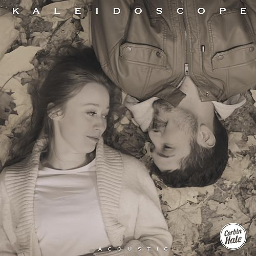 Kaleidoscope (Acoustic) by Corbin Hale