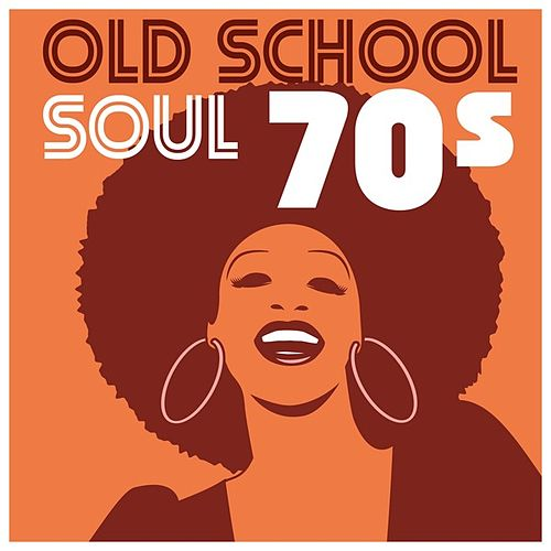 Old School Soul 70s by Various Artists
