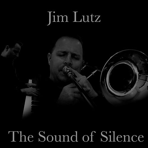 The Sound of Silence by Jim Lutz