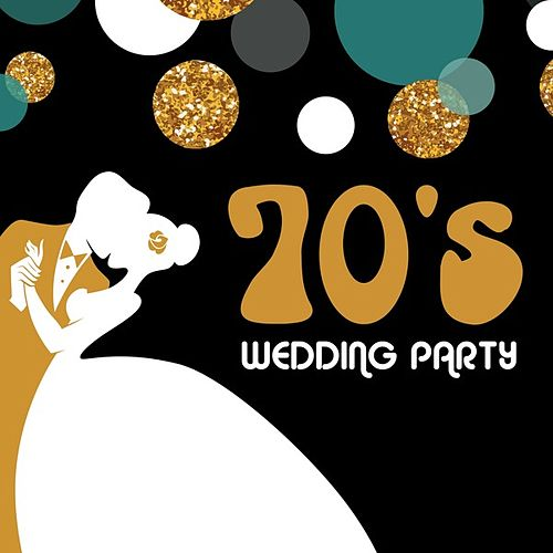 70's Wedding Party by Various Artists