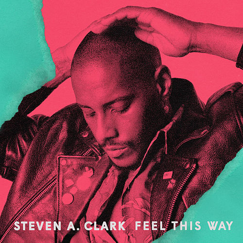 Feel This Way by Steven A. Clark