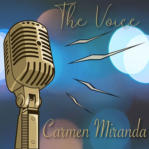 The Voice / Carmen Miranda de Carmen Miranda