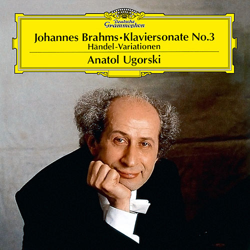 Brahms: Piano Sonata No.3 In F Minor, Op.5; Handel Variations, Op.24 de Anatol Ugorski