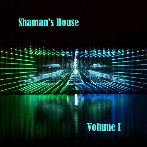 Shaman's House, Vol. I by Cyber Shaman