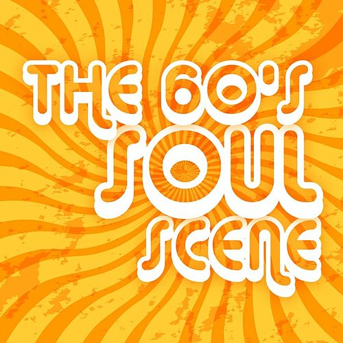 The 60's Soul Scene by Various Artists