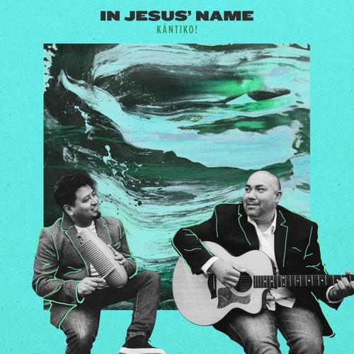 In Jesus' Name by Kántiko Latin Praise Band