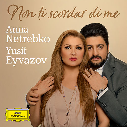 Curtis: Non ti scordar di me (Arr. for Soprano, Tenor and Orchestra by Giancarlo Chiaramello) von Anna Netrebko