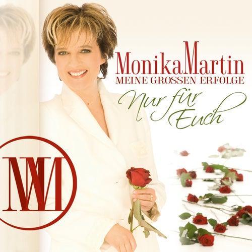Meine großen Erfolge - nur für Euch von Monika Martin