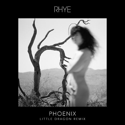 Phoenix (Little Dragon Remix) von Rhye