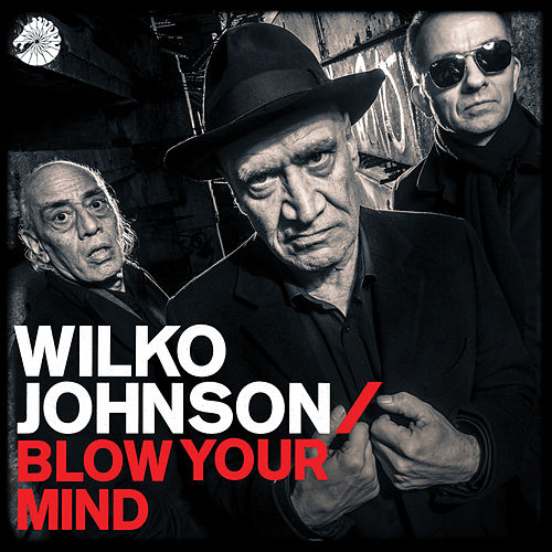 Blow Your Mind de Wilko Johnson