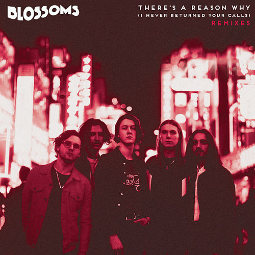 There's A Reason Why (I Never Returned Your Calls) (Remixes) de Blossoms