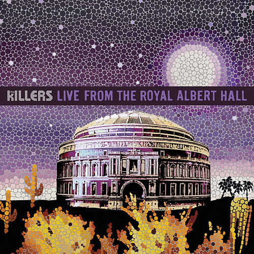 Live From The Royal Albert Hall by The Killers