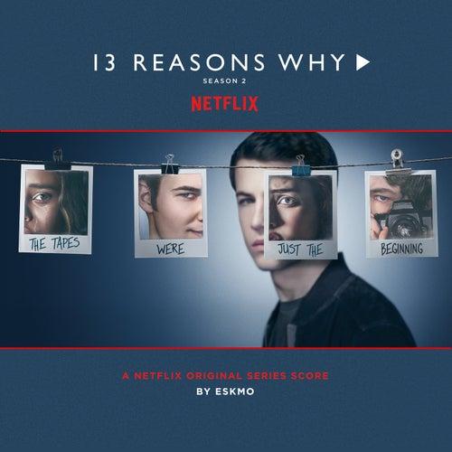 13 Reasons Why (Season 2 - Original Series Score) by Eskmo