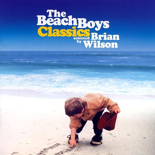 The Beach Boys Classics...Selected By Brian Wilson by The Beach Boys