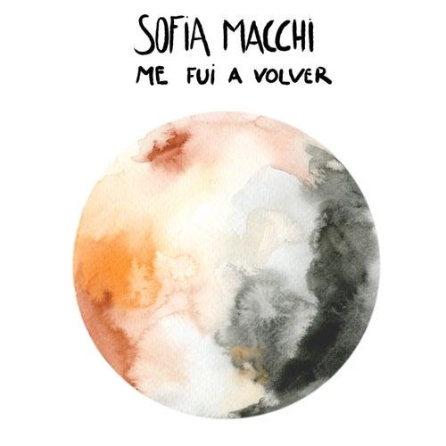 Me Fui a Volver de Sofia Macchi