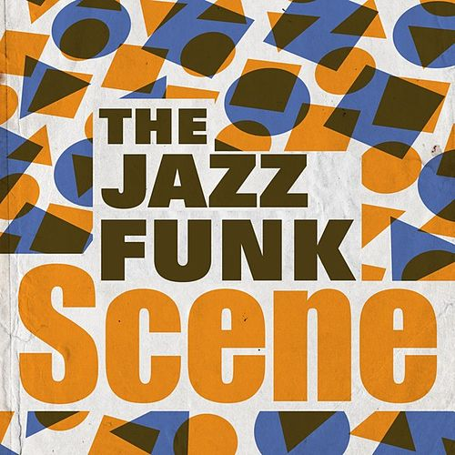 The Jazz Funk Scene by Various Artists