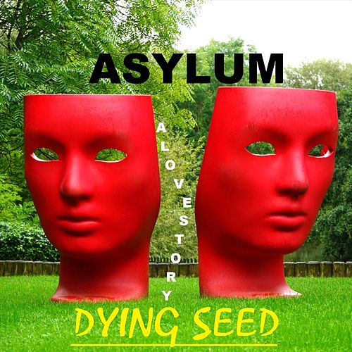 Asylum: A Love Story by Dying Seed