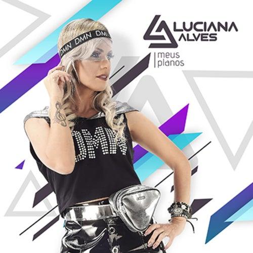 Meus Planos de Luciana Alves