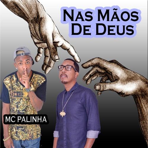 Nas Mãos de Deus de Mc Palinha