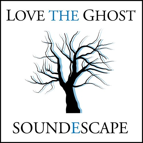 Soundescape by Love the Ghost