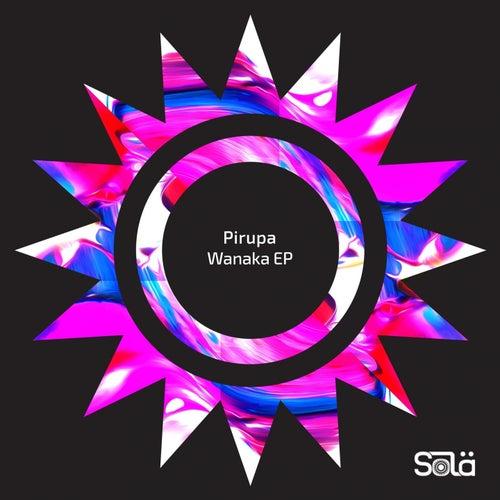 Wanaka EP von Pirupa