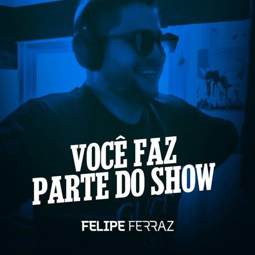 Você Faz Parte do Show de Felipe Ferraz